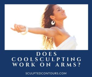 Does CoolSculpting Work on Arms?